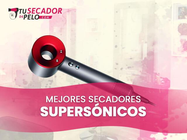 Mejores Secadores de Pelo Supersonicos 1