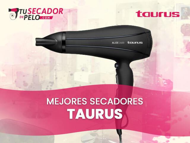 Mejores Secadores de Pelo Taurus 1
